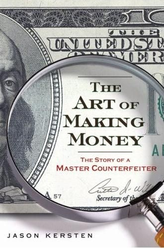 The Art of Making Money The Story of a Master Counterfeiter.jpg
