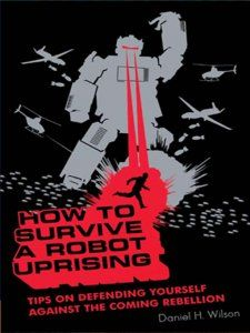 book_cover_how_to_survive_a_robot_uprising.jpg