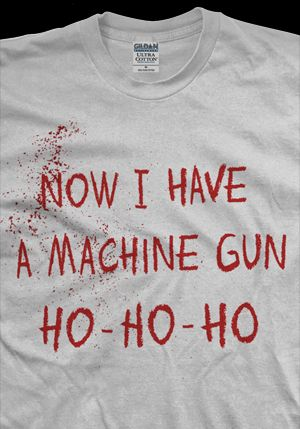 hey_moneybags_now_I_have_a_machine_gun_ho_die_hard_shirt.jpg