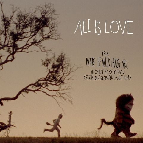 Karen O and the Kids Digital Single All is Love From Where the Wild Things Are Soundtrack.jpg