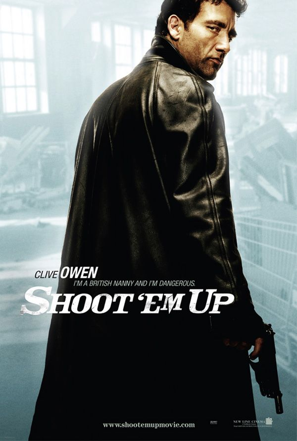 What Movie Would the Person Above You Star In? - Page 6 Shoot_em_up_movie_poster_onesheet_clive_owen