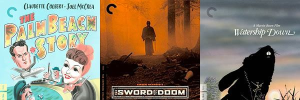 criterion-palm-beach-story-sword-of-doom-watership-down