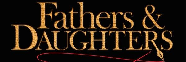 fathers-and-daughters-trailer