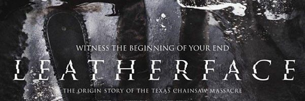 leatherface-poster-teases-horror-origin-story-reboot