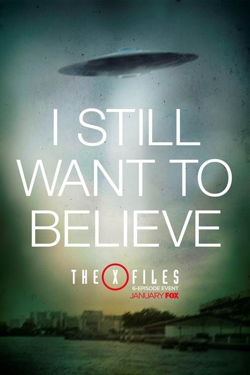 The X-Files Reboot Posters Still Want to Believe | Collider X Files I Want To Believe Book