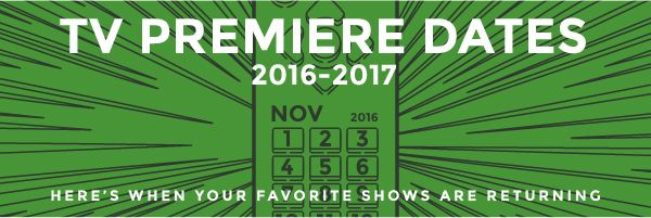 Fall TV Premiere Dates 2016 — Schedule Of Season & Series Premieres ...