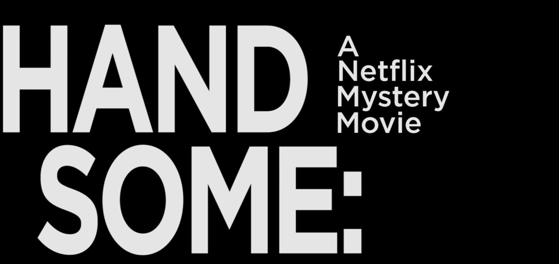Handsome Netflix