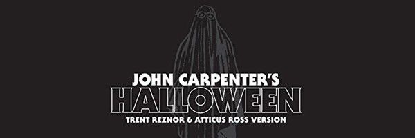 Listen To Halloween Theme Cover By Trent Reznor  Atticus Ross