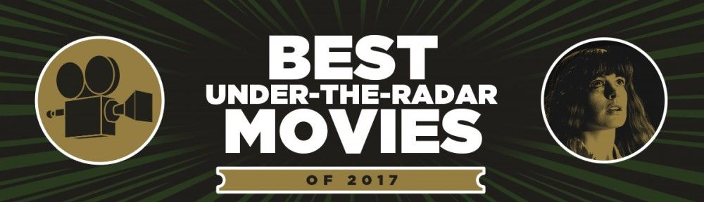 best-under-the-radar-movies-2017-slice