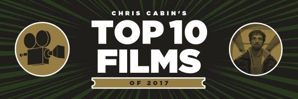 chris-cabin-top-ten-movies-2017