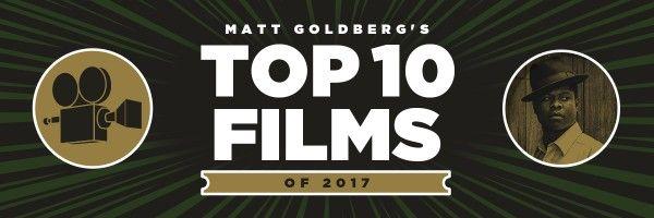 matt-goldberg-top-10-of-2017