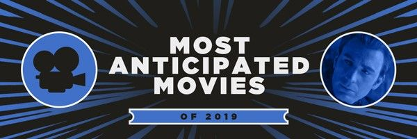 2019-most-anticipated-movies