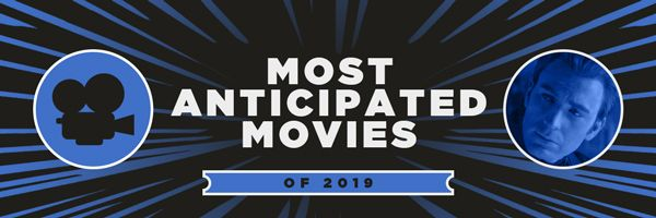 2019-most-anticipated-movies-v2