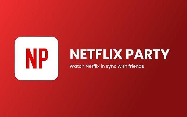 Netflix Party Chrome