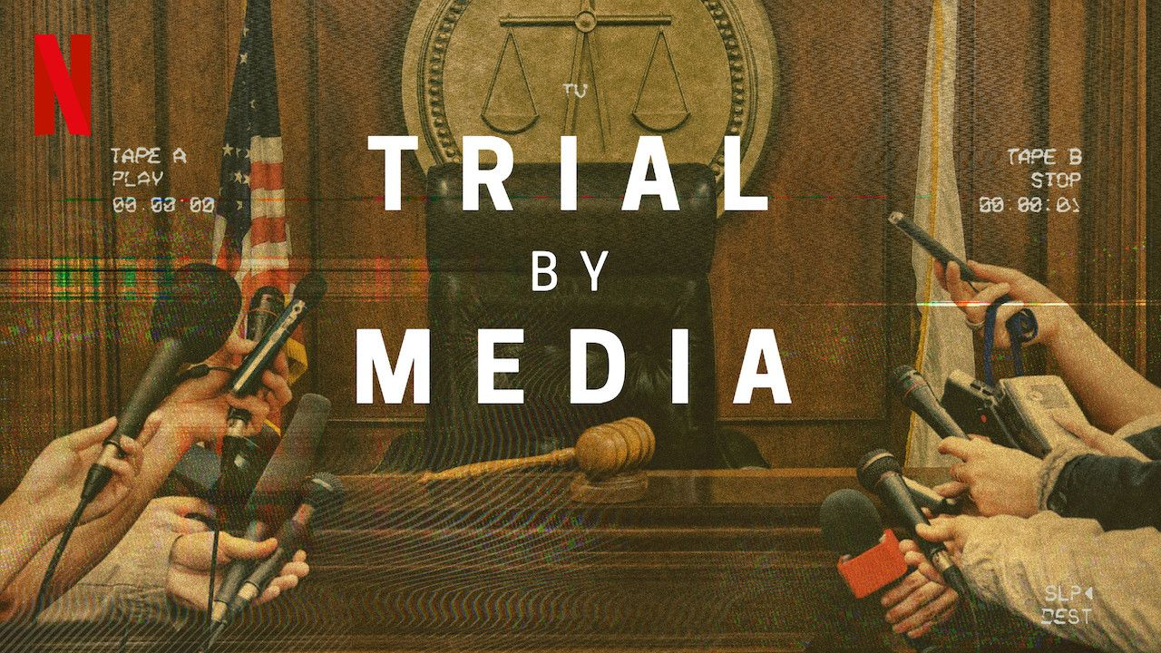 Trial by Media Review: Netflix's True Crime Series Compelling But ...