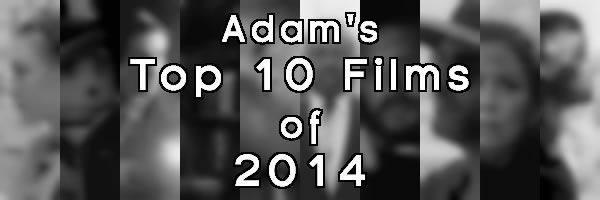 adam-top-10-films-2014-slice