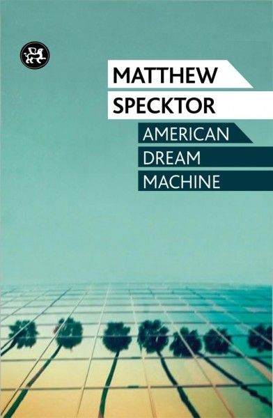 american-dream-machine-matthew-specktor-book-cover