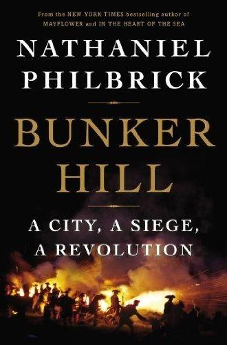 bunker-hill-a-city-a-siege-a-revolution-nathaniel-philbrick