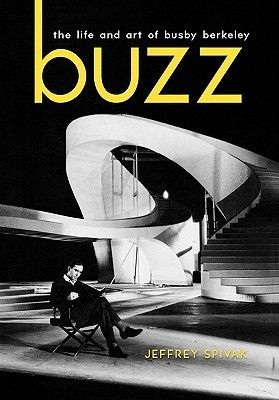 buzz life and art of busby berkeley book cover
