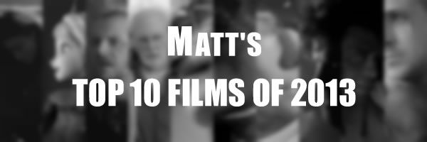 matts-top-10-films-2013-slice