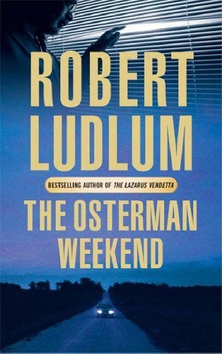the-osterman-weekend-book-cover