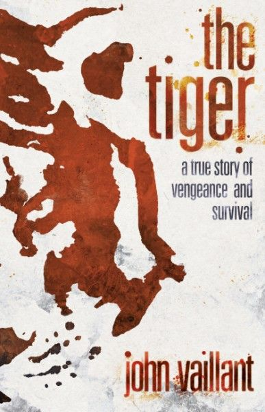 the_tiger_john_vaillant_book_cover
