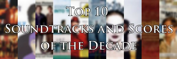 Top 10 Soundtracks and Scores of the Decade 2001 - 2010 | Collider