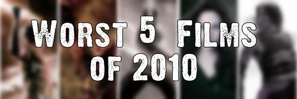 worst-5-films-2010-slice